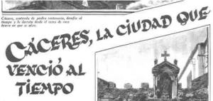 CÁCERES, LA CIUDAD QUE VENCIÓ AL TIEMPO, POR LUIS HERNÁNDEZ ALFONSO
